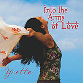 Play & Download Into the Arms of Love by Yvette | Napster