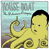 The Delaware Octopus by House Boat