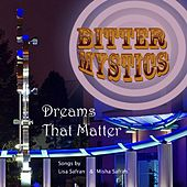 Play & Download Dreams that Matter by Bitter Mystics | Napster