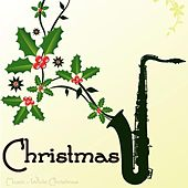 Play & Download Christmas Music - White Christmas by Smooth Jazz Sax Instrumentals | Napster