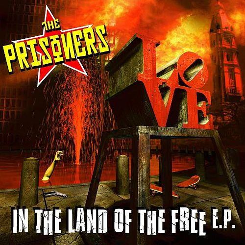 Play & Download In The Land Of The Free E.P. by The Prisoners | Napster