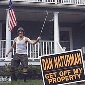 Play & Download Get Off My Property by Dan Naturman | Napster