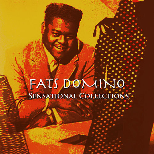 Play & Download Sensational Collections by Fats Domino | Napster