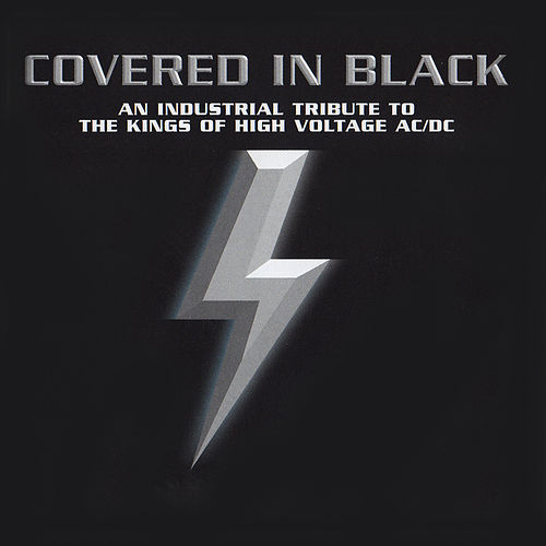 Covered In Black - An Industrial Tribute To The Kings Of High Voltage AC/DC by Various Artists