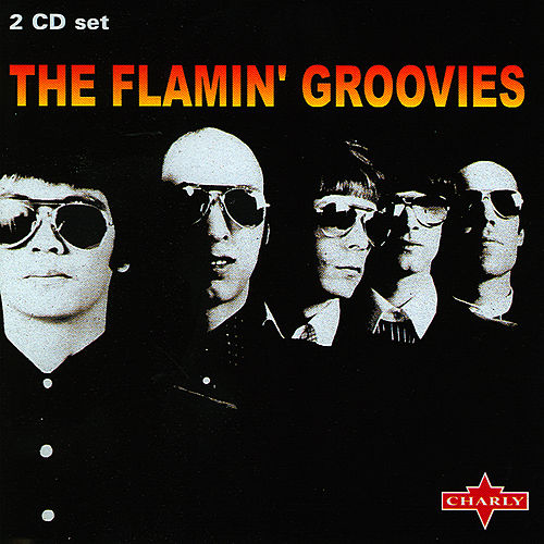 The Flamin' Groovies - Disc One by The Flamin' Groovies
