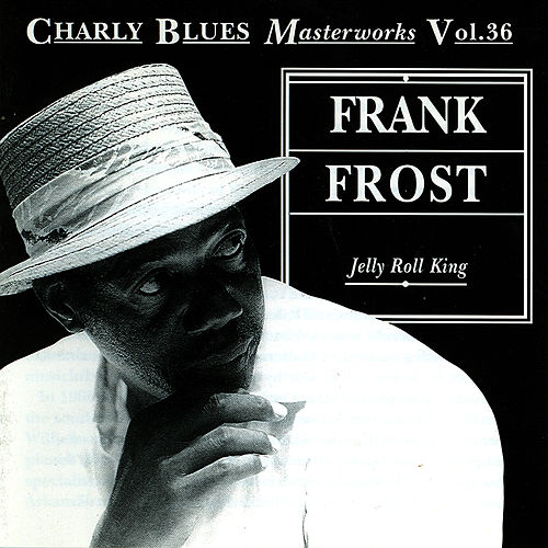 Play & Download Jelly Roll King by Frank Frost | Napster