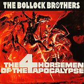 Play & Download The 4 Horsemen Of The Apocalypse by The Bollock Brothers | Napster