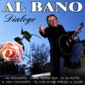 Play & Download Dialogo by Al Bano | Napster