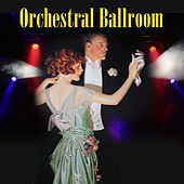 Play & Download Orchestral Ballroom by Various Artists | Napster