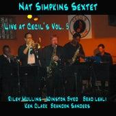Play & Download Nat Simpkins Sextet Live at Cecil's Vol. 5 by Nat Simpkins | Napster