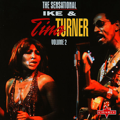The Sensational Ike & Tina Turner Vol. 2 by Ike and Tina Turner