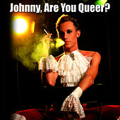 Play & Download Johnny, Are You Queer? (Made Famous by Josie Cotton) by La Douche | Napster