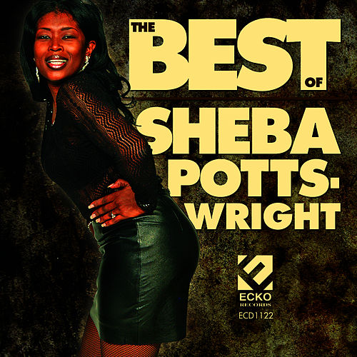 Play & Download Best Of Sheba Potts-Wright by Sheba Potts-Wright | Napster