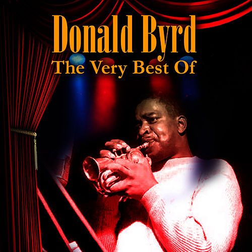 Play & Download The Very Best Of by Donald Byrd | Napster