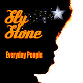 Play & Download Everyday People (Re-Recorded / Remastered) by Sly & the Family Stone | Napster