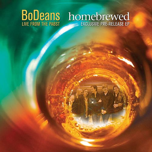 Homebrewed: Live From The Pabst (Exclusive Pre-Release EP) by BoDeans