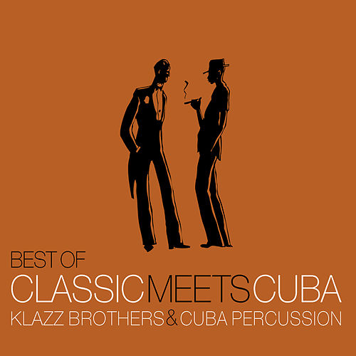 Best Of Classic Meets Cuba by Klazz Brothers/Cuba Percussion