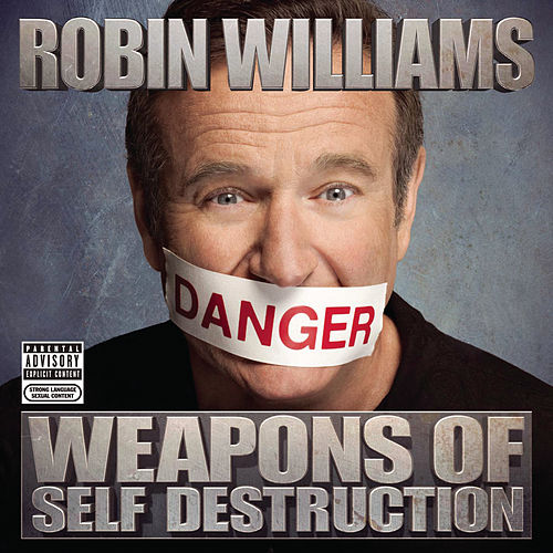 Weapons Of Self Destruction by Robin Williams