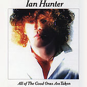 Play & Download All The Good Ones Are Taken (With Bonus Tracks) by Ian Hunter | Napster