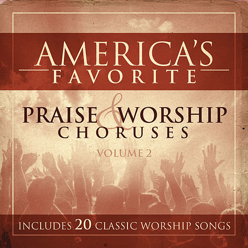 Play & Download America's Favorite Praise and Worship Choruses Volume 2 by Don Marsh | Napster