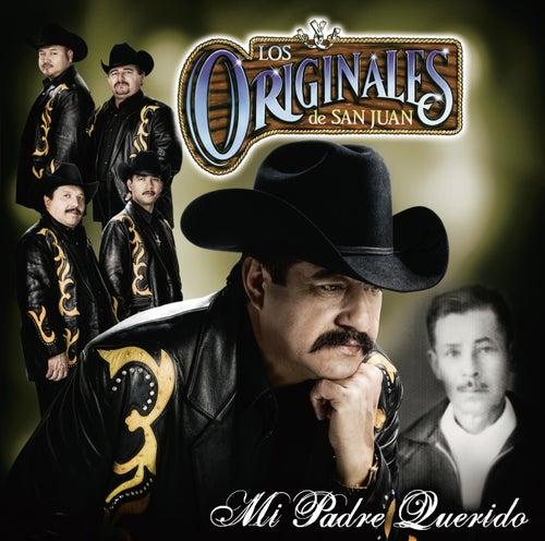 Play & Download Mi Padre Querido by Los Originales De San Juan | Napster