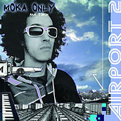 Airport 2 by Moka Only