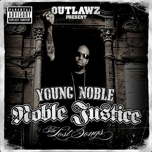 Play & Download Noble Justice: The Lost Songs by Young Noble | Napster