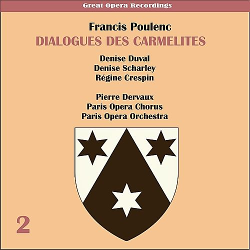 Play & Download Poulenc: Dialogues des Carmelites (1956), Volume 2 by Paris Opera Chorus | Napster