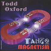 Play & Download Tango Magnetism by Todd Oxford | Napster
