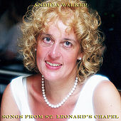 Songs From St. Leonard's Chapel by Andrea Walker