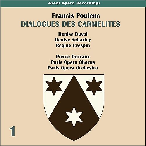 Play & Download Poulenc: Dialogues des Carmelites (1956), Volume 1 by Paris Opera Chorus | Napster