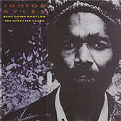 Play & Download Beat Down Babylon (The Upsetter Years) by Junior Byles | Napster