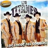 Play & Download Los Locos Del Corrido by Los Titanes De Durango | Napster