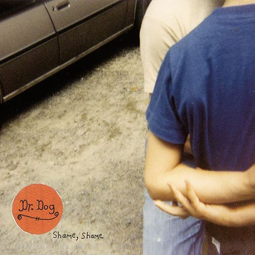 Play & Download Shame Shame by Dr. Dog | Napster
