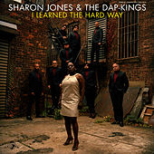 Play & Download I Learned the Hard Way by Sharon Jones & The Dap-Kings | Napster