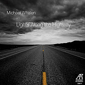 Michael Whalen: Lights Along the Highway by Various Artists