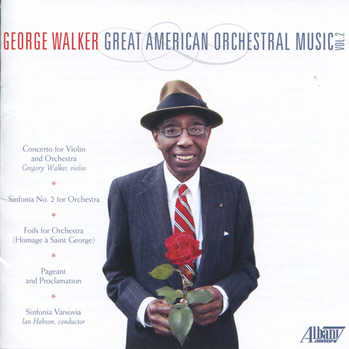 Play & Download George Walker: Great American Orchestral Music, Vol. 2 by Sinfonia Varsovia | Napster