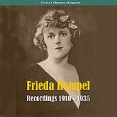 Great Opera Singers - Frieda Hempel (1885-1955) by Frieda Hempel