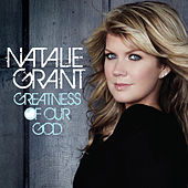 Play & Download Greatness Of Our God (Single) by Natalie Grant | Napster