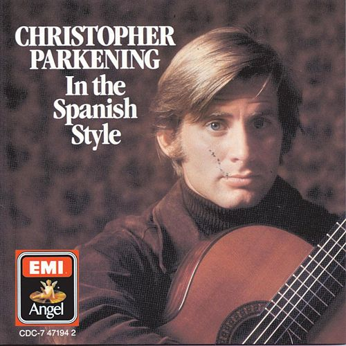 Play & Download In The Spanish Style by Christopher Parkening | Napster