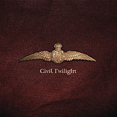 Play & Download Civil Twilight by Civil Twilight | Napster