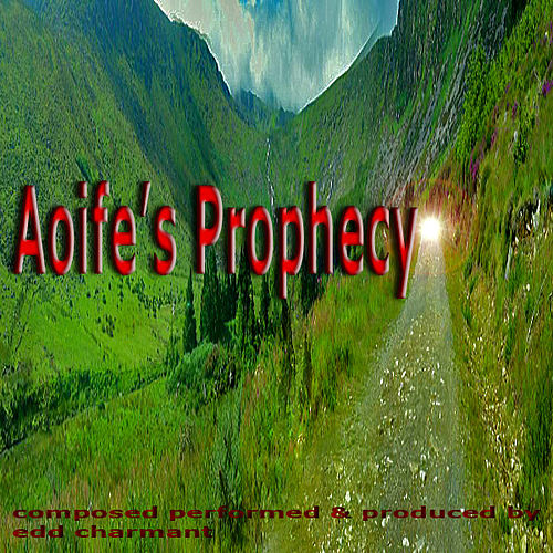 Aoife's Prophecy by Edd Charmant