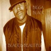 Black Is Beautiful by Bigga Black