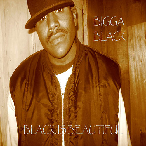Play & Download Black Is Beautiful by Bigga Black | Napster
