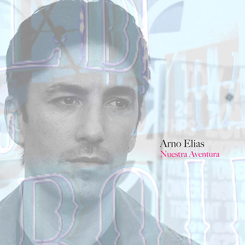 Play & Download Nuestra Aventura by Arno Elias | Napster