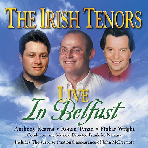 Play & Download Live From Belfast by The Irish Tenors | Napster