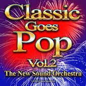 Play & Download Classic Goes Pop, Vol. 2 by Various Artists | Napster
