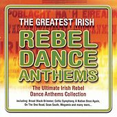 Play & Download The Greatest Irish Rebel Dance Anthems by Celtic Pride | Napster