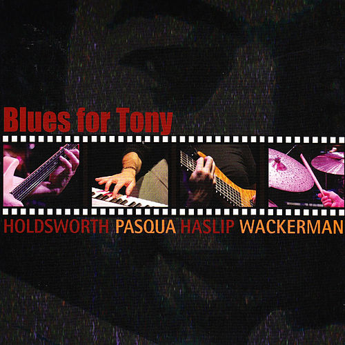 Play & Download Blues For Tony by Allan Holdsworth | Napster