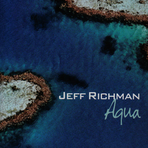 Play & Download Aqua by Jeff Richman | Napster